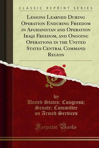 Lessons Learned During Operation Enduring Freedom in Afghanistan and Operation Iraqi Freedom, and Ongoing Operations in the Unit - Librerie.coop