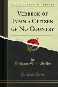 Verbeck of Japan a Citizen of No Country - Librerie.coop