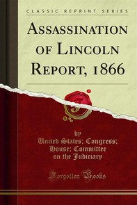 Assassination of Lincoln Report, 1866 - Librerie.coop