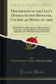 Description of the Colt's Double-Action Revolver, Caliber .45 Model of 1909 - Librerie.coop