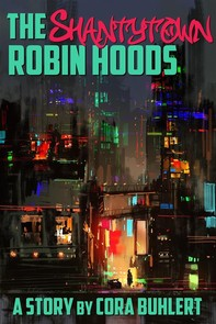 The Shantytown Robin Hoods - Librerie.coop
