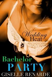 Wedding Heat: Bachelor Party - Librerie.coop