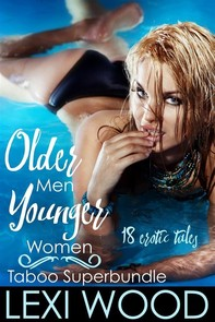 Older Men, Younger Women Taboo Erotica Superbundle - Librerie.coop