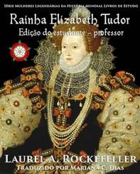 Rainha Elizabeth Tudor - Librerie.coop