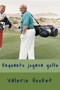 Enquanto Jogava Golfe - Librerie.coop