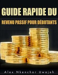 Guide Rapide Du Revenu Passif Pour Débutants - Librerie.coop