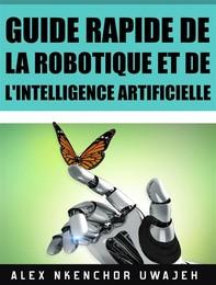 Guide Rapide De La Robotique Et De L'intelligence Artificielle - Librerie.coop
