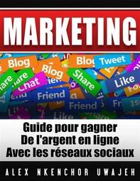 Marketing: Guide Pour Gagner De L'argent En Ligne Avec Les Réseaux Sociaux - Librerie.coop