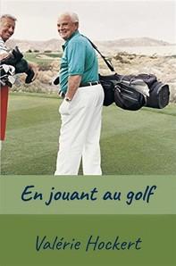 En Jouant Au Golf - Librerie.coop