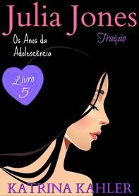 Julia Jones - Os Anos Da Adolescência - Livro 5:  Traição - Librerie.coop