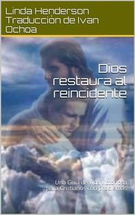 Dios Restaura Al Reincidente - Librerie.coop