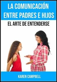 La Comunicación Entre Padres E Hijos - Librerie.coop