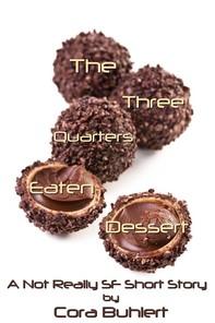 The Three Quarters Eaten Dessert - Librerie.coop