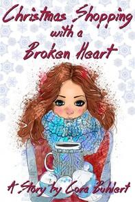 Christmas Shopping with a Broken Heart - Librerie.coop