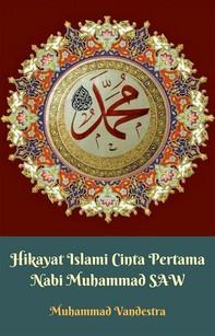 Hikayat Islami Cinta Pertama Nabi Muhammad SAW - Librerie.coop
