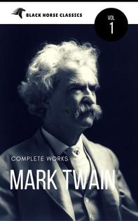 Mark Twain: The Complete Works[Classics Authors Vol: 1] (Black Horse Classics) - Librerie.coop