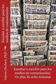 Escribir Para Los Medios De Comunicación - Librerie.coop