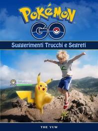 Pokemon Go Unofficial Suggerimenti Trucchi E Segreti - Librerie.coop