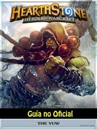 Hearthstone Héroes Of Warcraft Guía No Oficial - Librerie.coop