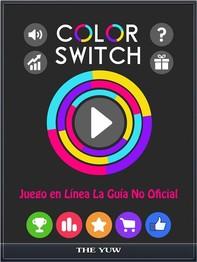 Color Switch Juego En Línea La Guía No Oficial - Librerie.coop