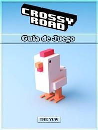 Crossy Road  Guía De Juego - Librerie.coop