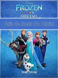 Frozen Free Fall Guía De Juego No Oficial - Librerie.coop