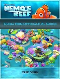 Guida Non Ufficiale Al Gioco Nemo's Reef - Librerie.coop