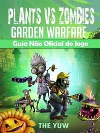 Plants Vs Zombies Garden Warfare Guia Não Oficial Do Jogo - Librerie.coop
