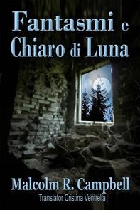 Fantasmi E Chiaro Di Luna - Librerie.coop