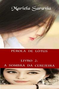 Pérola De Lótus - Livro 2: A Sombra Da Cerejeira - Librerie.coop