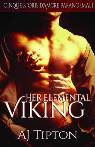 Her Elemental Viking: Cinque Storie D'amore Paranormali - Librerie.coop
