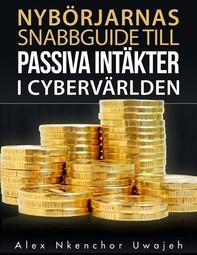 Nybörjarnas Snabbguide Till Passiva Intäkter I Cybervärlden - Librerie.coop
