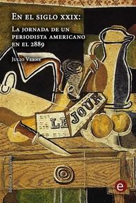 En el siglo XXIX: la jornada de un periodista americano en el 2889 - Librerie.coop