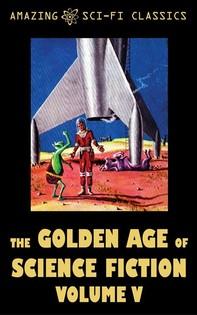 The Golden Age of Science Fiction - Volume V - Librerie.coop