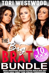 The Brat Bundle : 10 XXX Stories (Brat Breeding Rough Alpha Male Box Set BDSM Anal First Time Virgin Threesomes Collection Bundl - Librerie.coop