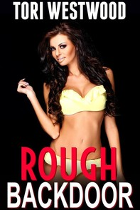 Rough Backdoor (Age Difference Rough First Time Anal Brat BDSM Creampie Erotica) - Librerie.coop