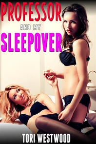 Professor and My Sleepover (FFM Threesome Group Sex Age Difference Age Gap Menage Older Younger Erotica) - Librerie.coop