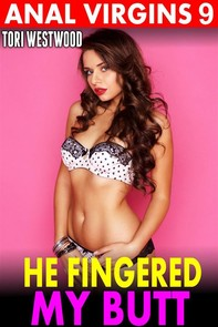 He Fingered My Butt : Anal Virgins 9 (Age Difference Age Gap BDSM Virgin First Time Rough Sex Anal Sex XXX Fantasy Erotica) - Librerie.coop