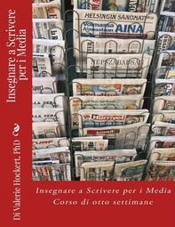 Insegnare A Scrivere Per I Media - Corso Di Otto Settimane - Librerie.coop