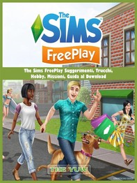 The Sims Freeplay Suggerimenti, Trucchi,  Hobby, Missioni, Guida Al Download - Librerie.coop