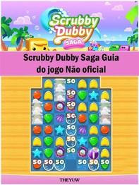 Scrubby Dubby Saga Guia Do Jogo Não Oficial - Librerie.coop
