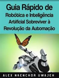 Guia Rápido De Robótica E Inteligência Artificial: Sobreviver À Revolução Da Automação - Librerie.coop