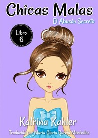 Chicas Malas - Libro 6 El Abusón Secreto - Librerie.coop