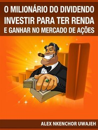 O Milionário Do Dividendo: Investir Para A Renda E Ganhar No Mercado De Ações - Librerie.coop