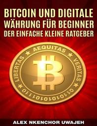 Bitcoin Und Digitale Währung Für Beginner: Der Einfache Kleine Ratgeber - Librerie.coop