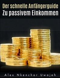 Der Schnelle Anfängerguide Zu Passivem Einkommen - Librerie.coop
