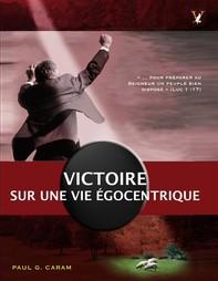 Victoire sur une vie égocentrique - Librerie.coop