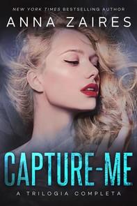 Capture-me: A Trilogia Completa - Librerie.coop