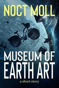 Museum of Earth Art - Librerie.coop