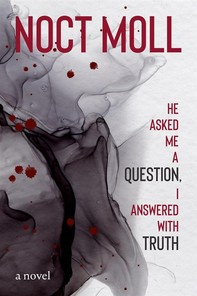 He Asked Me a Question, I Answered with Truth - Librerie.coop